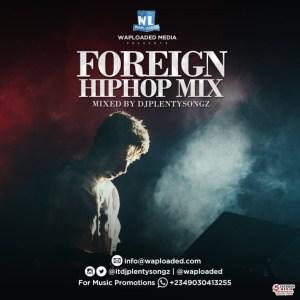 DJ PlentySongz - Foreign HipHop Mix